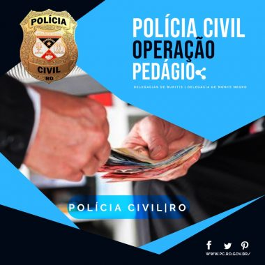 PEDÁGIO – Operação da Polícia Civil prende vereador que recebia parte de salários de comissionados
