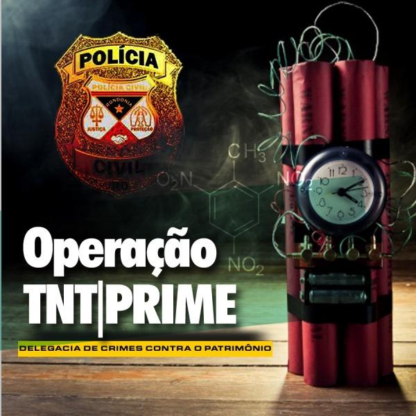 """Polícia Civil deflagra operação """"TNT PRIME"""" na Capital"""