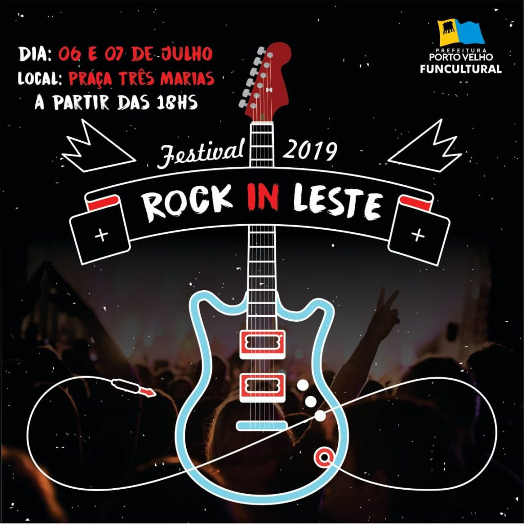 ROCK IN LESTE – Festival acontece nos dias 6 e 7 de julho em Porto Velho