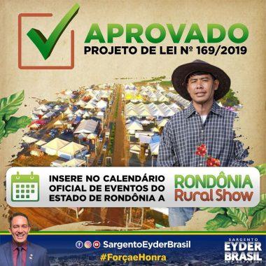 Projeto de Lei de autoria do deputado Eyder Brasil insere a Rondônia Rural Show no Calendário Oficial de Eventos do Estado
