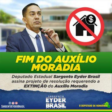 AUXÍLIO-MORADIA: Deputado Eyder Brasil assina projeto para extinguir benefício