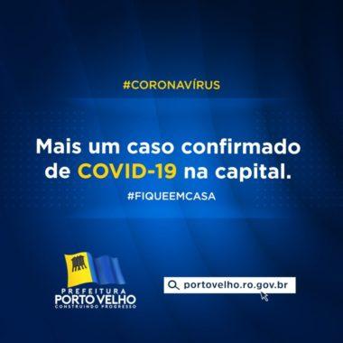 CORONAVÍRUS – Semusa confirma mais dois casos da doença em Porto Velho