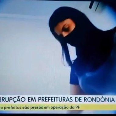 CORRUPÇÃO – Rede Globo publica vídeos de prefeitas presas pela Polícia Federal em Rondônia recebendo propinas; ASSISTA