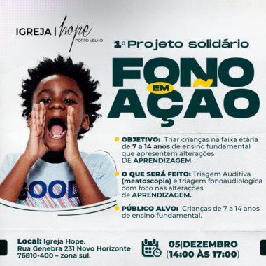 FONO EM AÇÃO: 1º Projeto solidário para crianças de 7 a 14 anos em Porto Velho